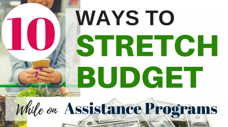 10 Ways To Stretch Your Budget While Living On Assistance Programs