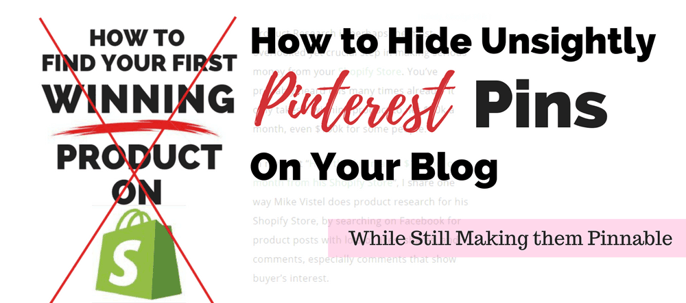 How to Hide Pinterest Pins On your Blog But Still Make Them Pinnable