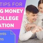 Best Ways to Save Money for College Education: A Guide for Parents and Teens