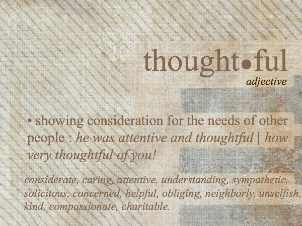 Notes On :: Thoughtfulness