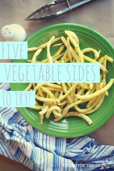 5 Vegetable Sides to Try www.bestofthislife.com