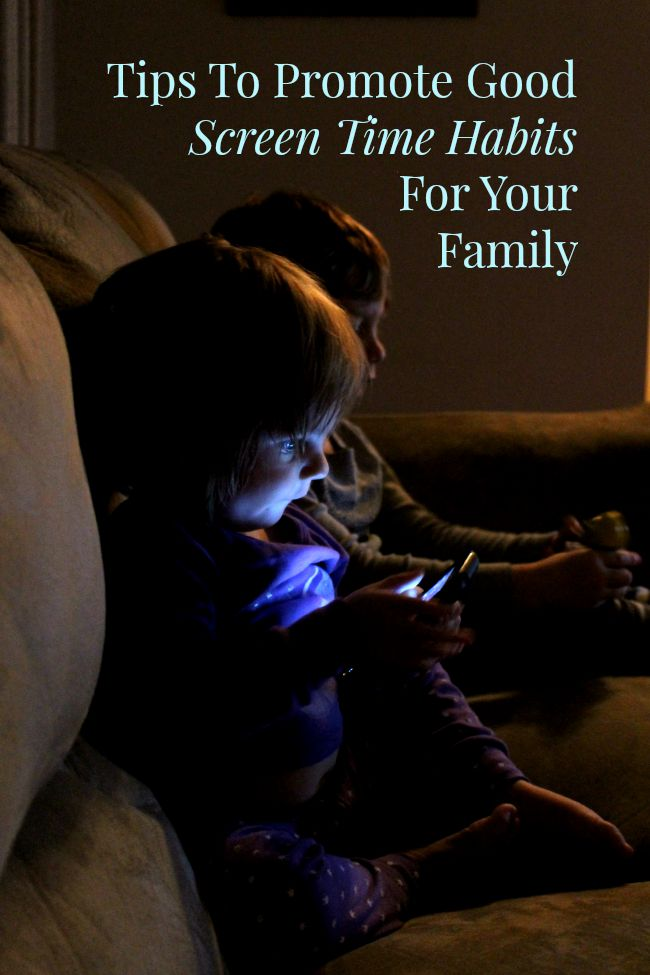 Tips To Promote Good Screen Time Habits For Your Family