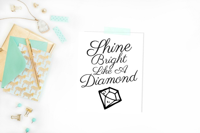 Shine Bright Like A Diamond Printable Wall Art