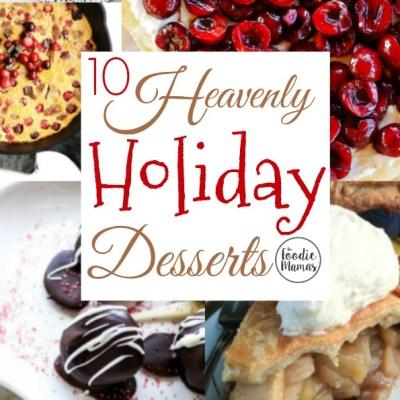 10 Heavenly Holiday Desserts #Foodiemamas