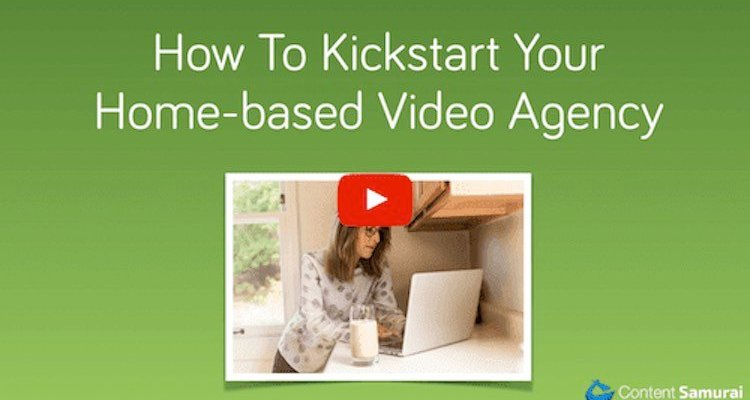 How To Kickstart Your Own Video Agency At Home