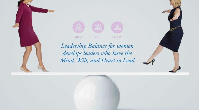 Leadership Balance; Key For Women in the Workplace