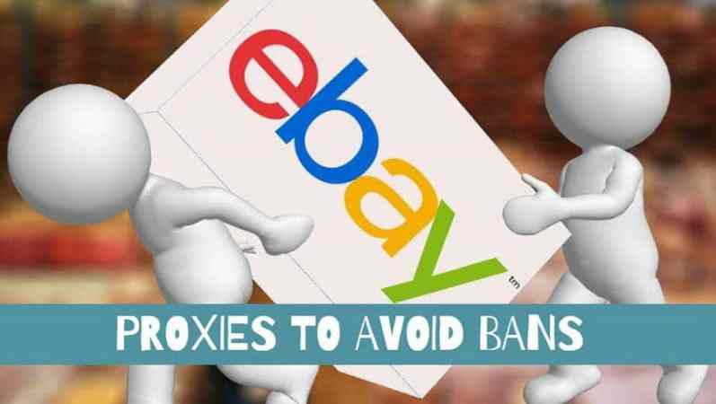 EBAY PROXIES TO AVOID BANS