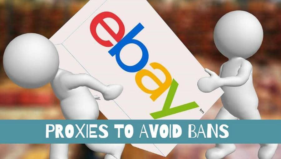 EBAY PROXIES TO AVOID BANS
