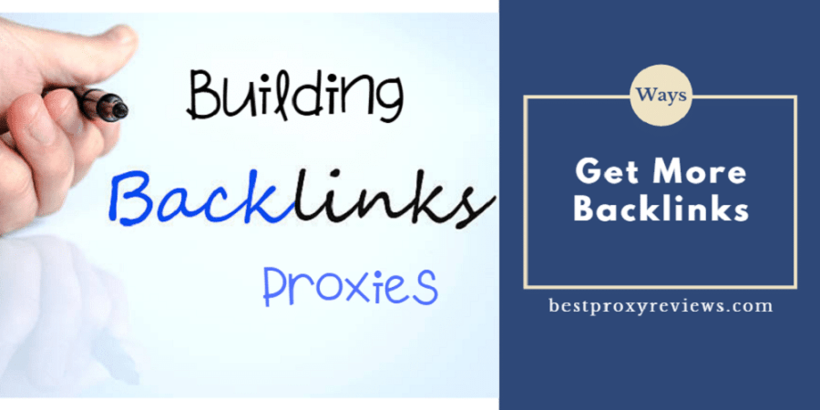 Get More Backlinks with proxies