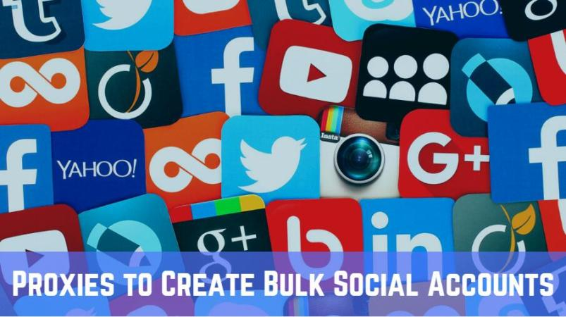 Proxies to Create Bulk Social Accounts