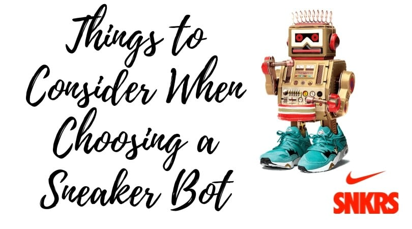 Things to Consider When Choosing a Sneaker Bot