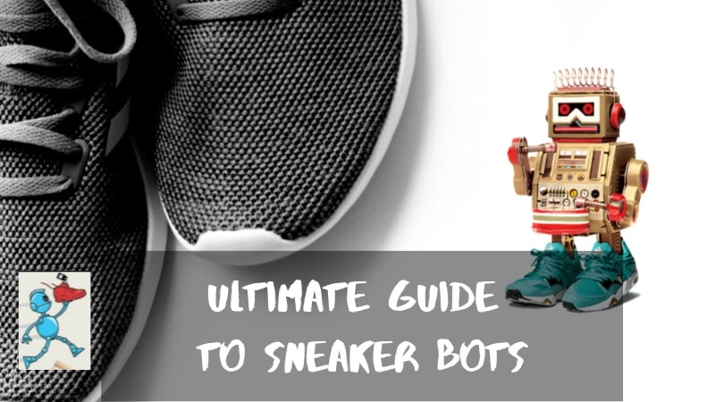 Ultimate Guide to Sneaker Bots
