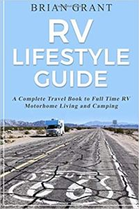 RV Lifestyle Guide: A Complete Travel Book to Full Time RV Motorhome Living and Camping - Books About Boondocking