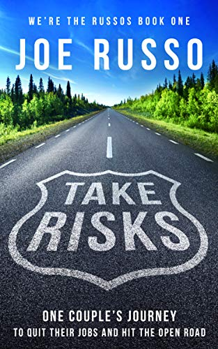 Take Risks: One Couple's Journey to Quit Their Jobs and Hit the Open Road - Memoirs About RV Travel