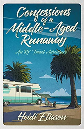 Confessions of a Middle-Aged Runaway: An RV Travel Adventure - Memoirs