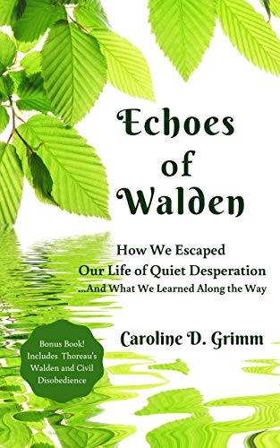 Echoes of Walden: How We Escaped Our Life of Quiet Desperation...And What We Learned Along the Way- Memoirs About RV Travel