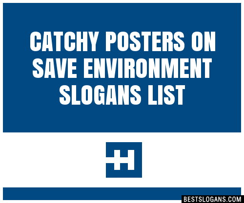 30 Catchy Posters On Save Environment Slogans List Taglines Phrases Names 2020