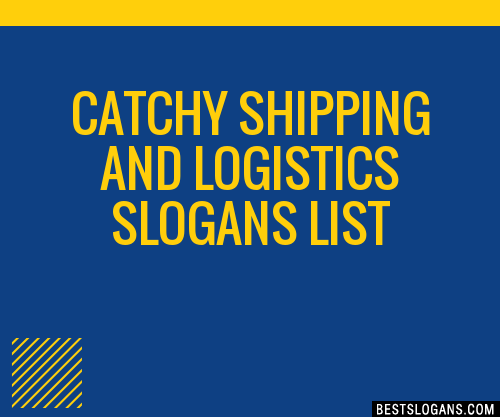 30 Catchy Shipping And Logistics Slogans List Taglines