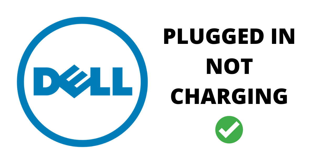 Dell Laptop Plugged In Not Charging