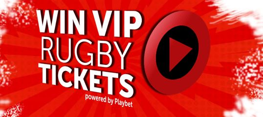 Win VIP rugby tickets with Playbet