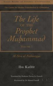 The Life of the Prophet Muhammad [S.A.W] By Shaykh Hafiz Ibn Katheer