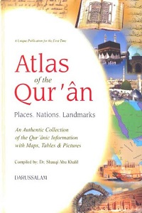 Atlas of the Quran Places, Nations, Landmarks By Dr. Shawqi Abu Khalil