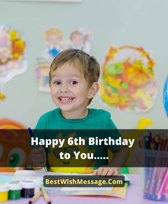 300 Happy 6th Birthday Wishes And Messages For Kids