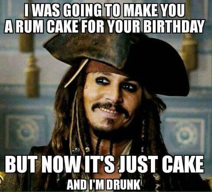 I was Going to make you cake for your birthday but now it just cake