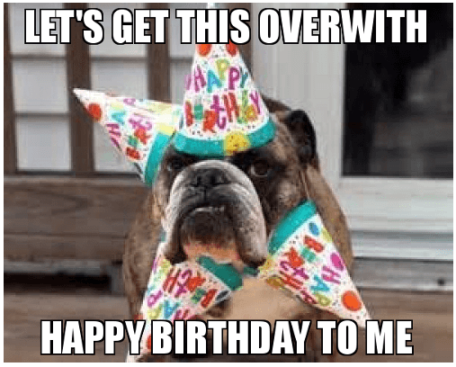 lets get this over with happy birthday