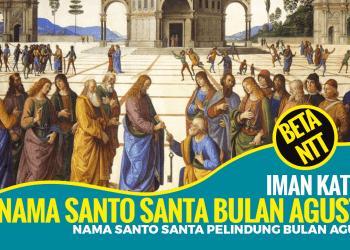 Nama Santo dan Santa Pelindung Gereja Katolik Bulan Agustus