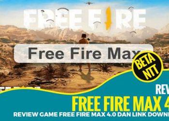 Review Game FREE FIRE MAX 4.0 Fitur Terbarunya