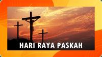 Makna Perayaan Paskah dan Panduan Misa Bagi Umat Katolik