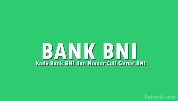 Kode Bank BNI dan Nomor Call Center BNI