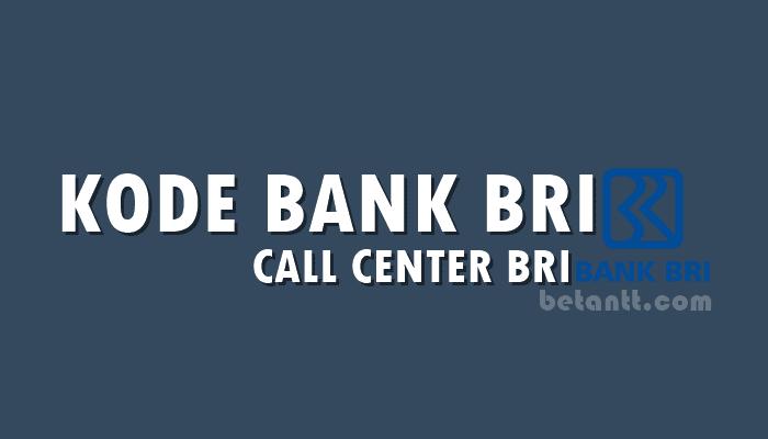 Kode Bank BRI dan Nomor Call Center BRI