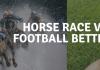 horse race betting vs football betting