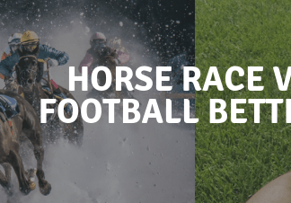 horse race betting vs football betting