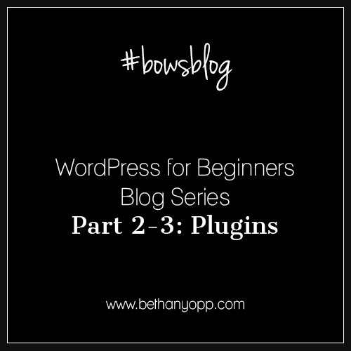 WordPress for Beginners Blog Series Part 2-3 Plugins Pin Image