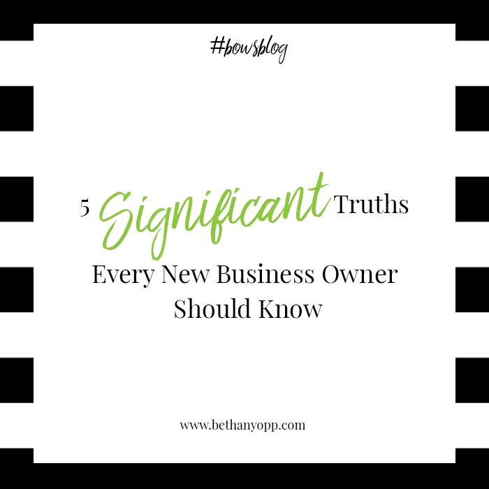 5 Significant Truths Every New Business Owner Should Know