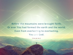 From Everlasting to Everlasting You are God