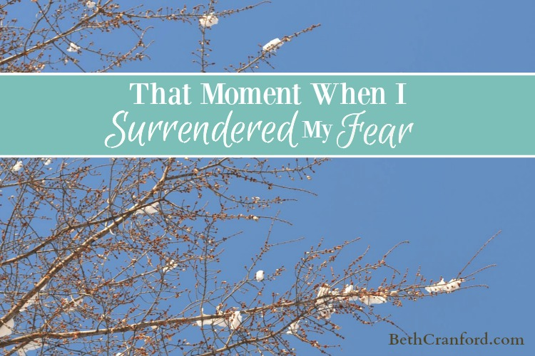 That Moment When I Surrendered My Fear