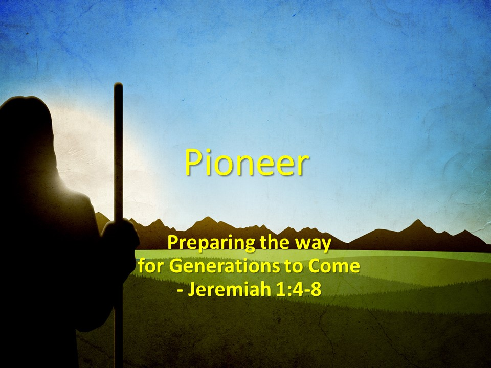 Being Christian Means Being a Pioneer