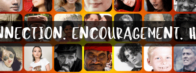Connection. Encouragement. Hope.