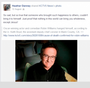Our daughter Heather's Facebook post on Robin Williams' suicide caused a little controversy