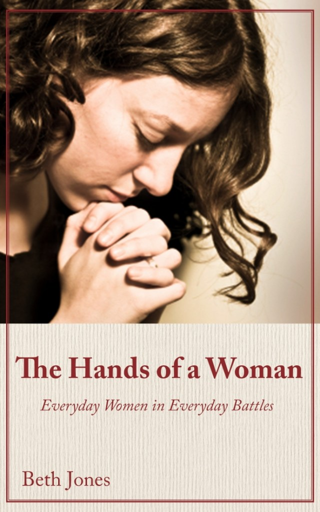 The Hands Of A Woman: Everyday Women In Everyday Battles - Amazon Best Seller eBook