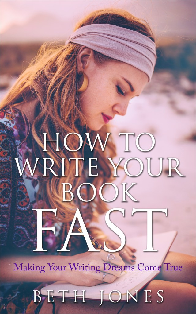 How To Write Your Book Fast: Making Your Writing Dreams Come True - Amazon Best Seller eBook
