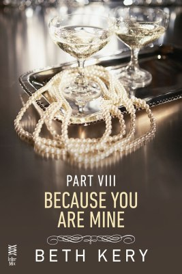 Because You Are Mine - Part VIII