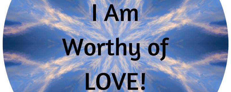 I Am Worthy of Love Video Affirmation by Beth Sawickie www.bethsawickie.com/i-am-worthy-of-love-video-affirmation