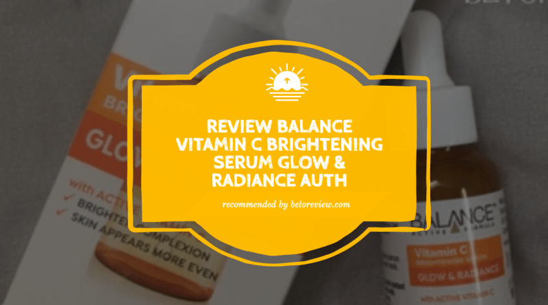 review balance Vitamin C Brightening Serum