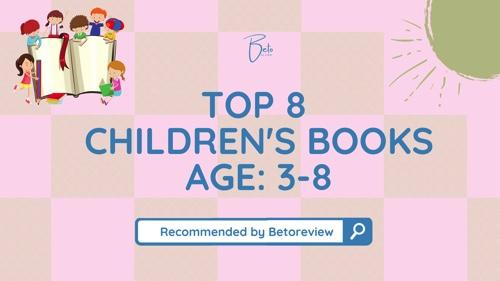 top 8 children's books 3-8 year