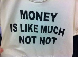 Money is like much not not